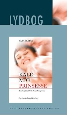 Kald mig prinsesse, E-lydbog Sara Blædel 9788771771909