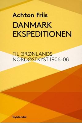 Danmark Ekspeditionen Achton Friis 9788702253948