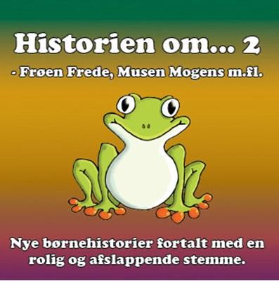 Historien om … 2 - afslappende fortællinger for børn og barnlige sjæle Stig Seberg 9788799610631