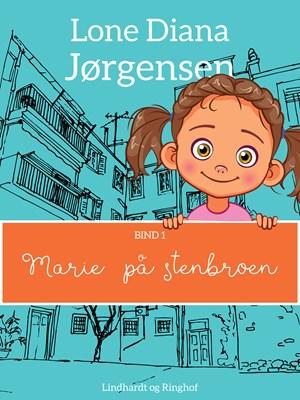 Marie på stenbroen Lone Diana Jørgensen 9788711818022