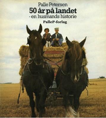 50 ÅR PÅ LANDET - en husmands historie Palle Petersen 9788799795161
