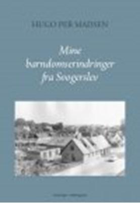 MINE BARNDOMS-ERINDRINGER FRA SVOGERSLEV Hugo Per  Madsen 9788793724198