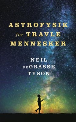 Astrofysik for travle mennesker Neil deGrasse Tyson 9788702259575