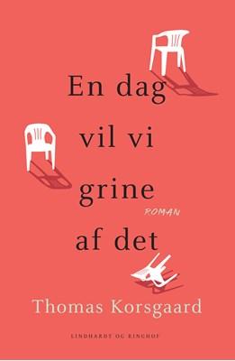 En dag vil vi grine af det Thomas Korsgaard 9788726012507