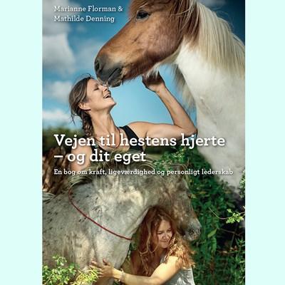 Vejen til hestens hjerte - og dit eget Mathilde Denning, Marianne Florman 9788797034200