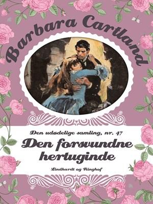 Den forsvundne hertuginde Barbara Cartland 9788711782057