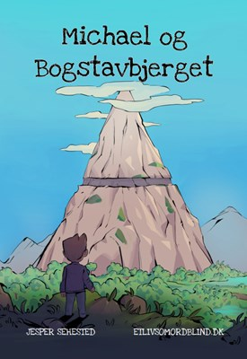 Michael og Bogstavbjerget  Jesper Sehested 9788799984107