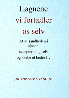 Løgnene vi fortæller os selv Jon Frederickson, Harald Villemoes 9788743005056