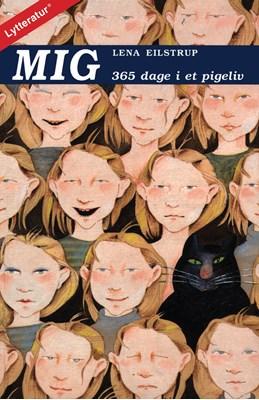 Mig - 365 dage i et pigeliv Lena Eilstrup 9788771898231