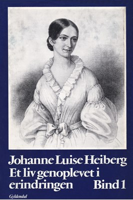 Et liv genoplevet i erindringen Johanne Luise Heiberg 9788702259070