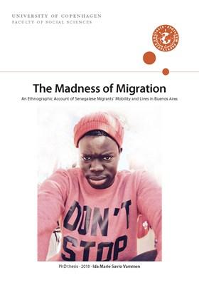 The Madness of Migration Ida Marie Savio Vammen 9788772091136