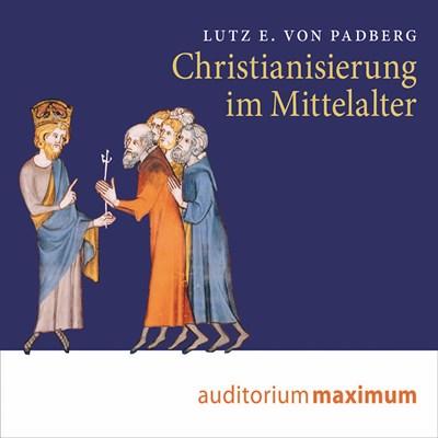 Christianisierung im Mittelalter Lutz Padberg 9788711810231