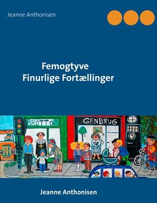 Femogtyve Finurlige Fortællinger Jeanne Anthonisen 9788771706413