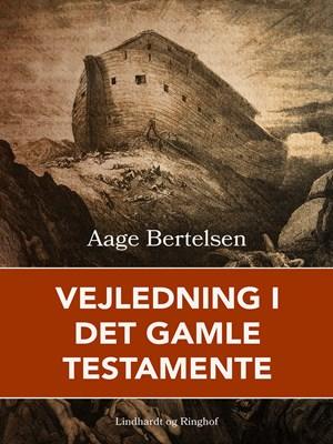Vejledning i Det gamle testamente Aage Bertelsen 9788711935835