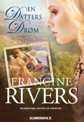 En Datters Drøm Francine Rivers 9788771321012