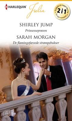 Prinsesseprøven/De flamingofarvede strømpebukser Sarah Morgan, Shirley Jump 9789150781984