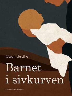 Barnet i sivkurven Cecil Bødker 9788711670743