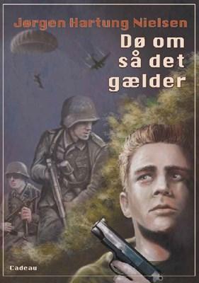 Dø om så det gælder Jørgen Hartung Nielsen 9788793371316