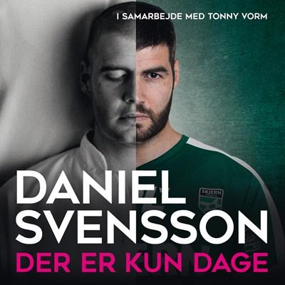 Der er kun dage Daniel Svensson, Tonny Vorm 9788772001678