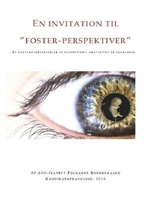 """En invitation til """"foster-perspektiver"""" Ann-Jeanett Foldager Bøndergaard 9788799578344"""