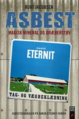Asbest – magisk mineral og dræberstøv Kurt Jacobsen 9788775143825