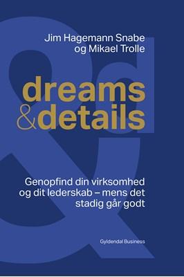 Dreams & details Mikael Trolle, Jim Hagemann Snabe 9788702247138