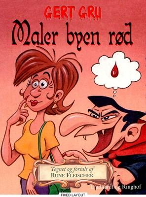 Gert Gru - Maler byen rød Rune Fleischer 9788726023329