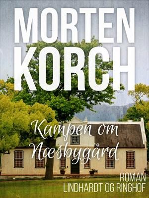 Kampen om Næsbygård Morten Korch 9788711528105