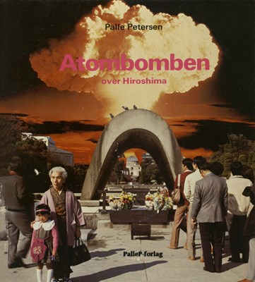 ATOMBOMBEN OVER HIROSHIMA Palle Petersen 9788799795192