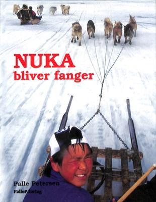 NUKA BLIVER FANGER - Grønland Palle Petersen 9788793464254