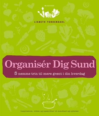 Organisér Dig Sund Lisbeth Tordendahl 9788799593118