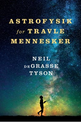 Astrofysik for travle mennesker Neil deGrasse Tyson 9788702256215