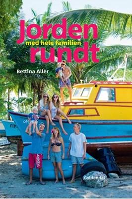 Jorden rundt med hele familien Bettina Aller 9788702247206