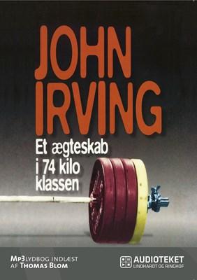 Et ægteskab i 74 kilo klassen John Irving 9788711370131