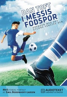 I Messis fodspor - Drengen med det gyldne venstre ben Dan Toft 9788711465202