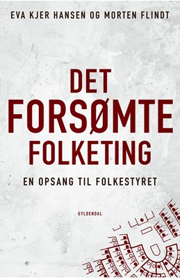 Det forsømte Folketing Morten Flindt, Eva Kjer Hansen 9788702273434