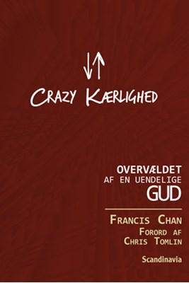 Crazy Kærlighed Francis Chan 9788771320954