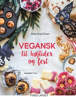 Vegansk til højtider og fest Ditte Gad Olsen 9788793575820