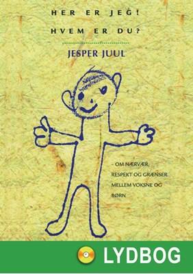 Her er jeg - Hvem er du Jesper Juul 9788711359143