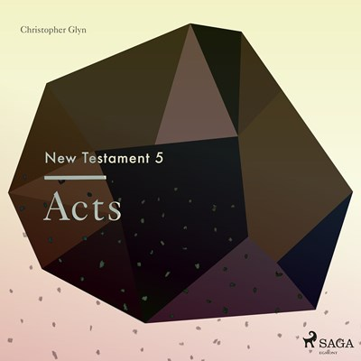 The New Testament 5 - Acts Christopher Glyn 9788711674741