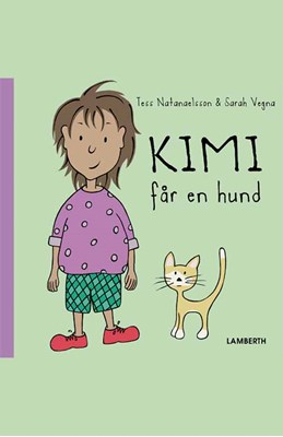 Kimi får en hund Tess Natanaelsson, Sarah Vegna 9788771617658