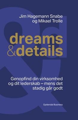 dreams & details Mikael Trolle, Jim Hagemann Snabe 9788702247152