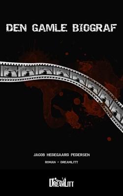 Den gamle biograf Jacob Hedegaard Pedersen 9788793010260