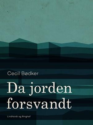 Da jorden forsvandt Cecil Bødker 9788711670767