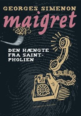 Maigret og den hængte fra Saint Pholien Georges Simenon 9788771747546