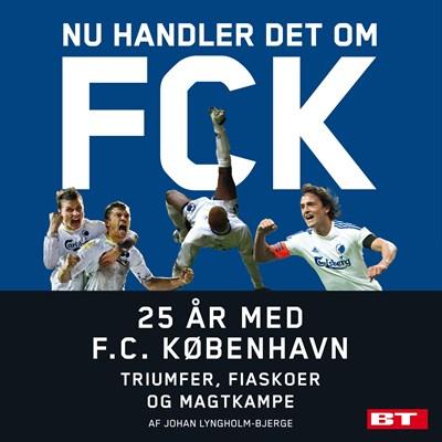 Nu handler det om FCK Johan Lyngholm-Bjerge 9788772002583