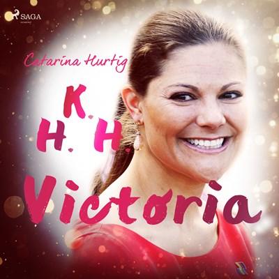HKH Victoria - ett personligt porträtt Catarina Hurtig 9788711836729
