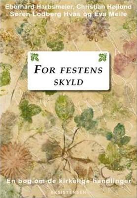 For festens skyld Eva Meile, Eberhard Harbsmeier, Christian Højlund, Søren Lodberg 9788741003153