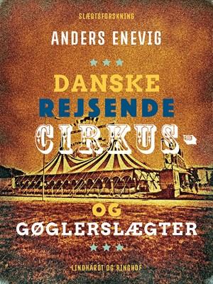 Danske rejsende cirkus- og gøglerslægter Anders Enevig 9788711862216
