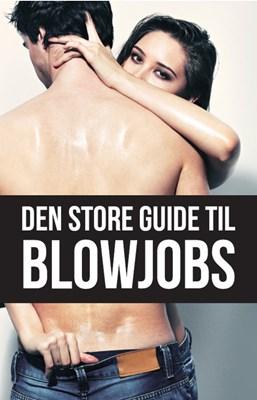 Den store guide til BLOWJOB Tidens Kvinder 9788793265691